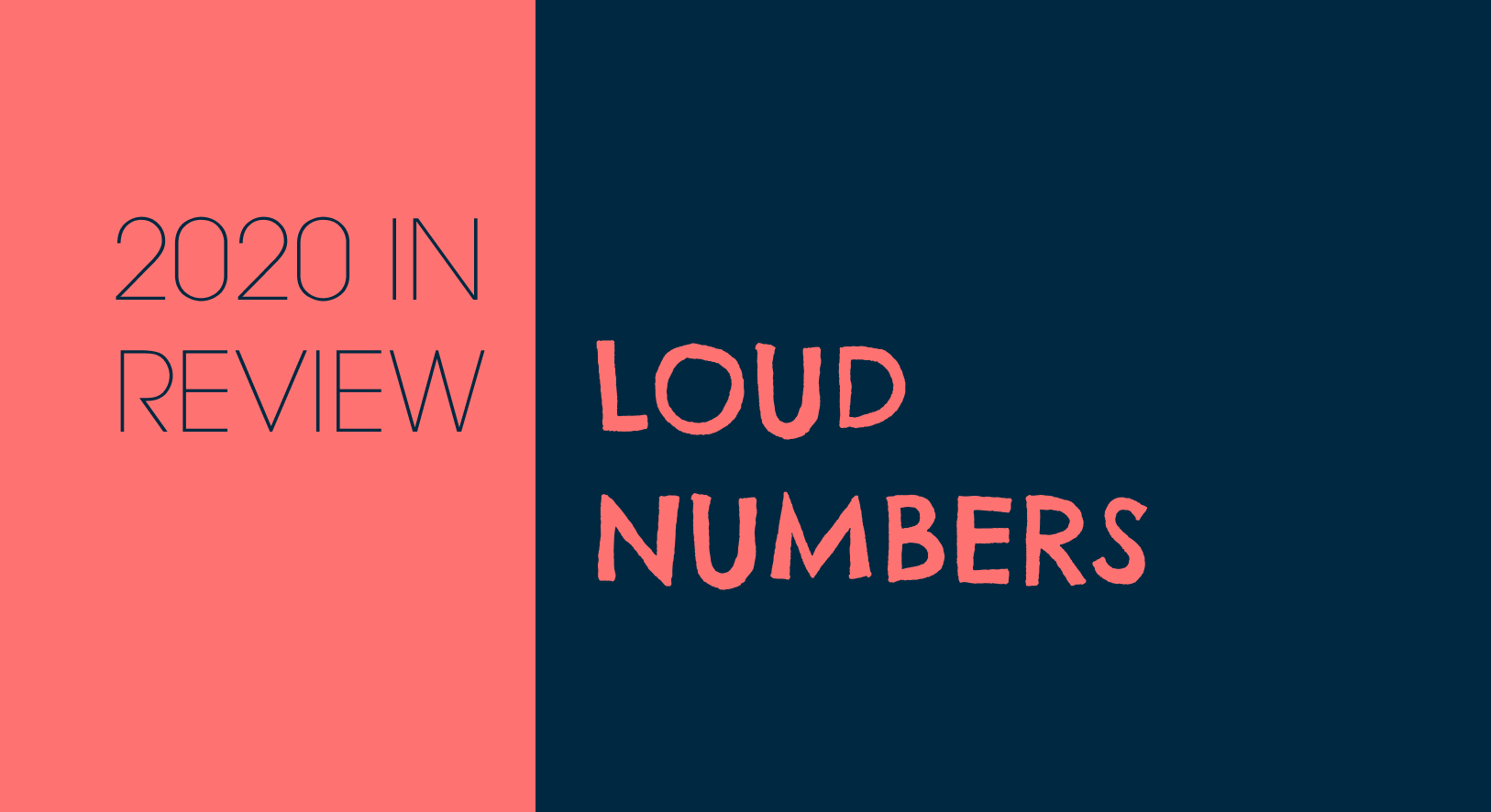 2020 in Review: Loud Numbers